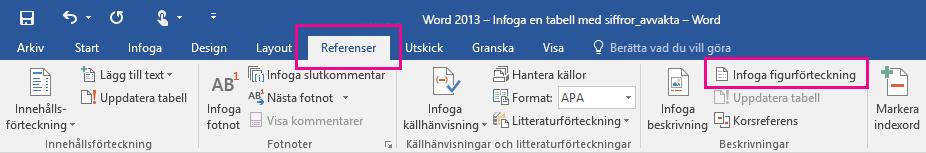 Kommandot Infoga figurförteckning finns på fliken Referenser.