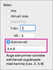 Skriv ut specifika sidor och sidintervall genom att ange dem i Sidintervall.