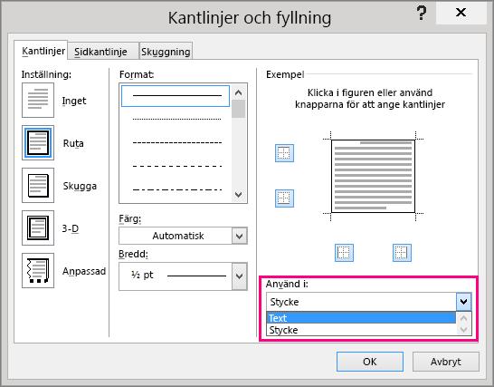 Alternativen i rutan Använd på markeras i dialogrutan Kantlinjer och fyllning.
