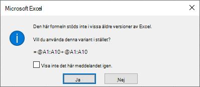 En dialog ruta där du tillfrågas om du vill använda fromula = @A1: A10 + @A1: A10 i stället.