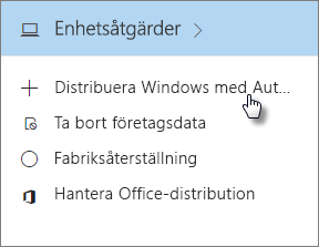 Välj Distribuera Windows med AutoPilot på kortet Enhetsåtgärder.