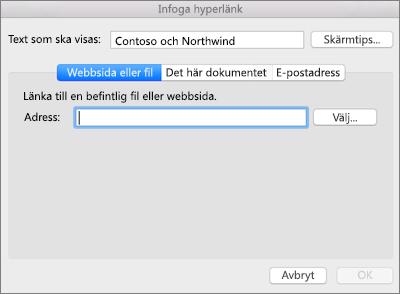 Visar alternativ för att infoga en hyperlänk till en webbsida, en e-postadress eller ett dokument