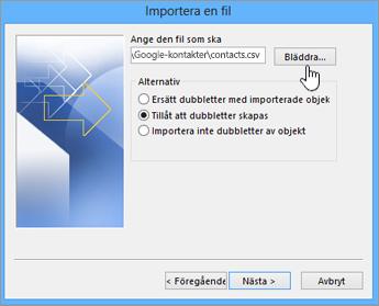 Bläddra till kontakt-csv-filen och ange hur du vill hantera kontaktdubbletter