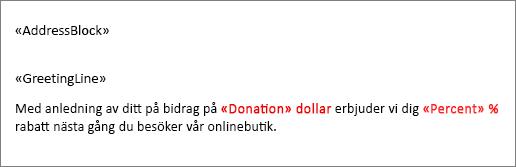 Exempel på kopplat dokument där fältet Donation föregås av ett dollartecken och ett fält kallat Procent följs av ett procenttecken.