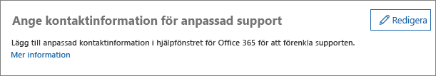 Skärmbild av alternativet Redigera bredvid alternativet för att ange kontaktinformation för anpassad support