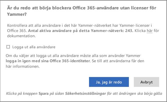 Skärmbild av dialogrutan för bekräftelse av att användare utan Yammer-licenser ska börja blockeras