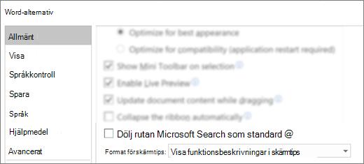 Dialog rutan alternativ för > med alternativet Dölj Microsoft-sökrutan som standard.
