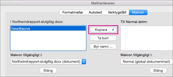 Välj ett makro i ett dokument och klicka sedan på Kopiera för att kopiera det till en vald mall.