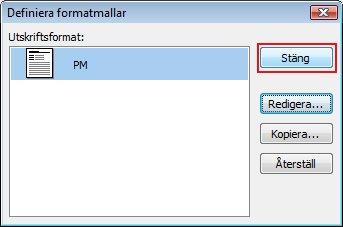 Klicka på Stäng om du vill stänga dialogrutan Definiera formatmallar.