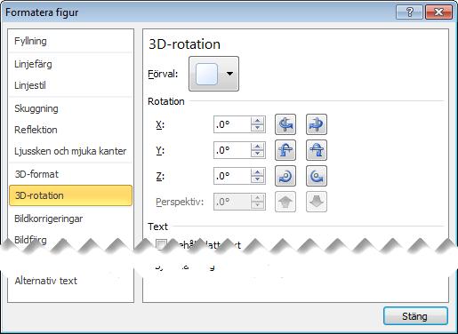 Alternativen för 3D-rotation i dialogrutan Formatera figur