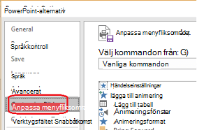 Markera filen och sedan alternativ och välj sedan anpassa menyfliksområdet.