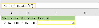 """=DATEDIF(D9,E9,""""d"""") med resultatet 856"""