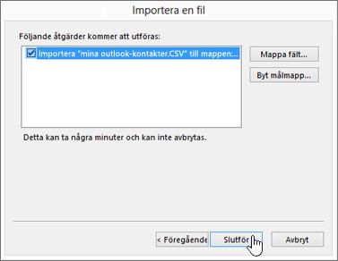 När du importerar Gmail-kontakter till din Office 365-postlåda klickar du på knappen Slutför för att starta migreringen