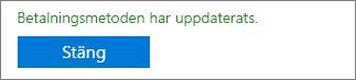 """Skärmbild som visar bekräftelsemeddelandet: """"Betalningsmetod har uppdaterats."""""""