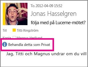 Ett meddelande med sekretessinställningen visas när någon öppnar e-postmeddelandet.