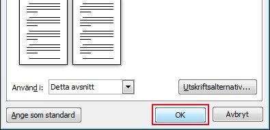 Klicka på OK för att tillämpa inställningarna för Utskriftsformat.