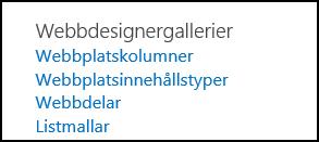 Alternativ för Webbdesignergallerier på sidan Webbplatsinställningar i SharePoint Online