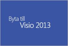 Byta till Visio 2013