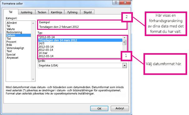 Välj datumtypen och titta sedan på förhandsgranskningen i exempelrutan