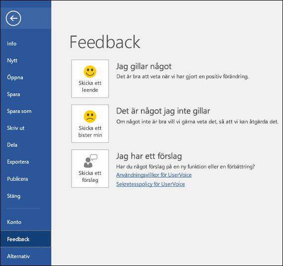 Klicka på Arkiv > Feedback om du vill kommentera eller ge förslag som rör Microsoft Word