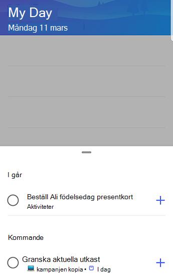 Skärm bild av to-do på Android med förslag öppna och grupperade efter igår och kommande.