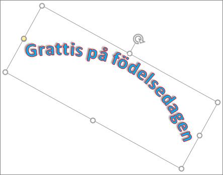 Rotera WordArt med roteringshandtaget