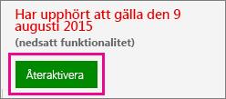Skärmbild som visar en inaktiverad prenumeration. Välj Återaktivera för att ställa tillbaka prenumerationen till aktiv status