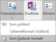 I Outlook, på fliken Kontakt, i gruppen Åtgärder väljer du Vidarebefordra och sedan ett alternativ.