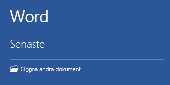 En lista över de senast använda dokumenten visas.