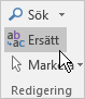 Välj Formatera text, Redigering och Ersätt i Outlook.
