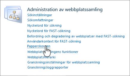 SharePoint 2010-webbplatssamlingens administrationsavsnitt med papperskorgen markerad