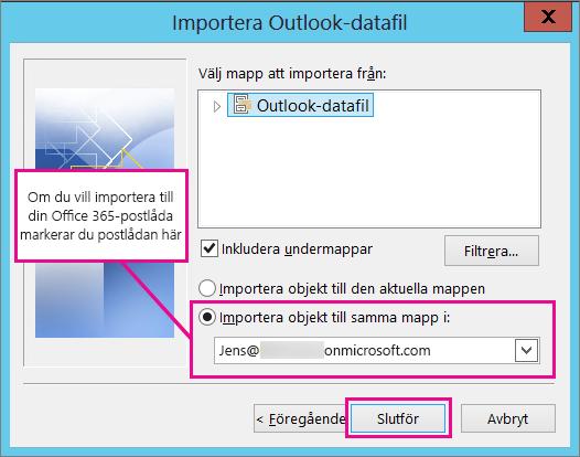 Välj Office 365-postlåda här för att importera e-post, kontakter och kalender till den.