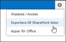 Kommando för export till SharePoint-listor i kugghjulsmenyn för inställningar
