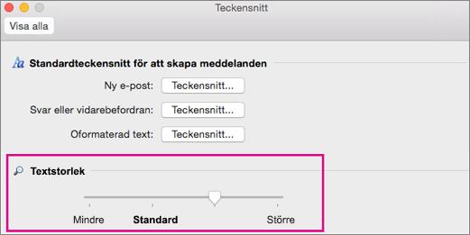 Dra reglaget åt vänster eller höger för att ändra visningsstorleken text