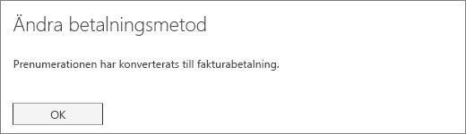 Skärmbild av bekräftelsemeddelandet som visas när din prenumeration konverteras till fakturabetalning.