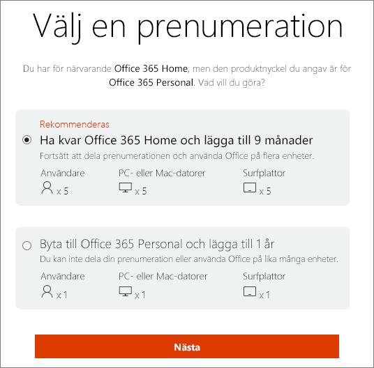 Välj att fortsätta med Office 365 Home eller byt till en Office 365 Personal-prenumeration.