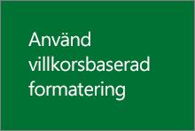 Använda villkorsstyrd formatering