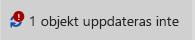 Meddelande och ikon för objekt som inte har uppdaterats