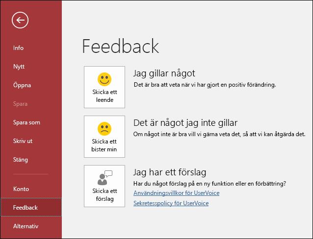 Klicka på Arkiv > Feedback och meddela Microsoft om du har kommentarer eller förslag om Access