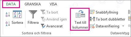 Klicka på fliken Data och klicka sedan på Text till kolumner