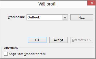 Acceptera standardinställningen för Outlook i dialogrutan Välj profil