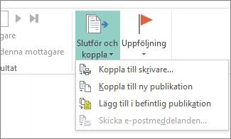Knappen Slutför och koppla i Utskick
