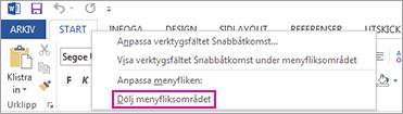 Kommandot Dölj menyflikar efter högerklick på en flik i menyfliksområdet i Word 2013