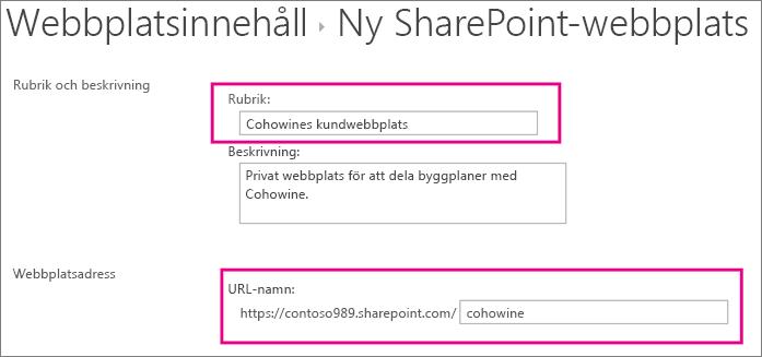 Skriv namnet på underwebbplatsen i rutan Namn och kundnamnet i rutan URL för att lägga till det i webbadressen för webbplatsen.