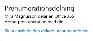 Avsnittet Prenumerationsdelning på sidan Mitt konto som visar länken Sluta använda den här delade prenumerationen.