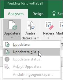 Uppdatera alla pivottabeller i menyfliksområdet > Verktyg för pivottabell > Analysera > Data, klicka på pilen under knappen Uppdatera och välj Uppdatera alla.