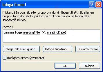 Den färdiga formeln i dialogrutan Infoga formel som skapar formulärnamnet