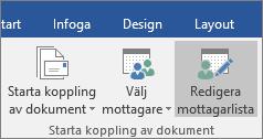 Välj Redigera mottagarlista i gruppen Starta koppling av dokument på fliken Utskick, som en del av dokumentkoppling i Word.