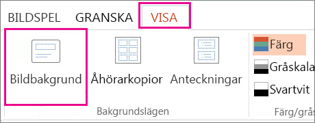Klicka på Bildbakgrund på fliken Visa