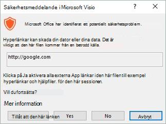 Välj Tillåt den här länken för den länken eller Ja för att aktivera alla länkar för den här filen.